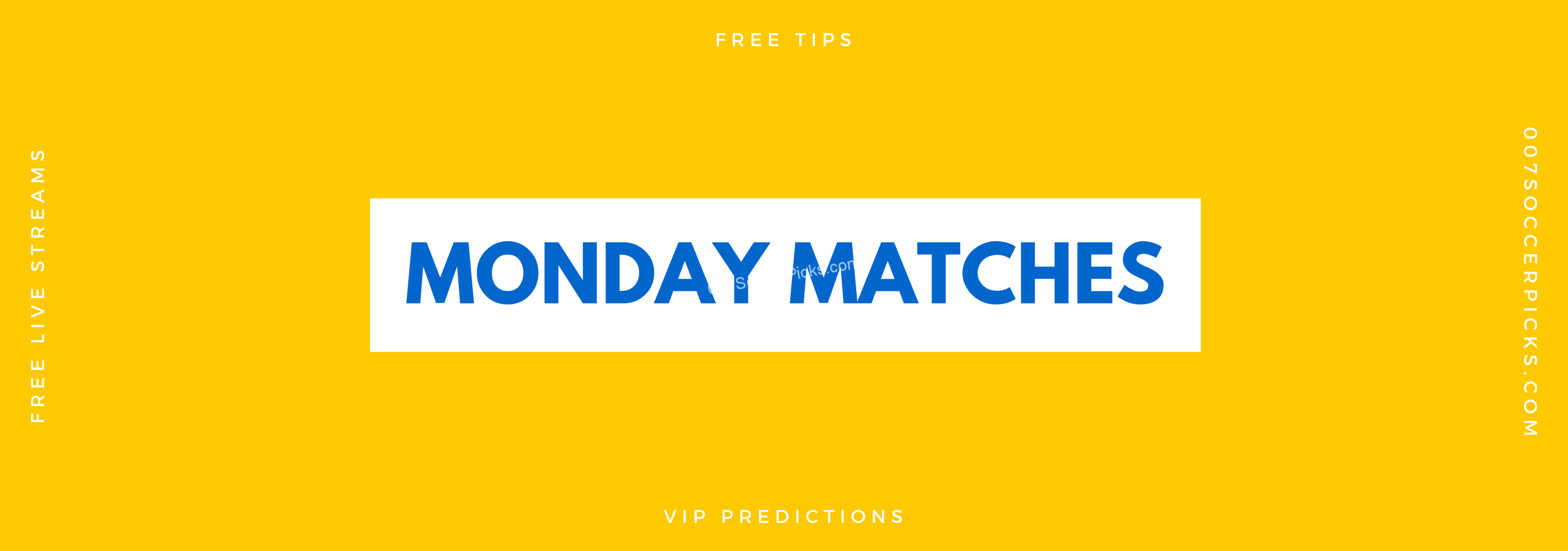 Monday Matches – Monday Picks