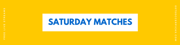 Saturday Matches – Saturday Picks