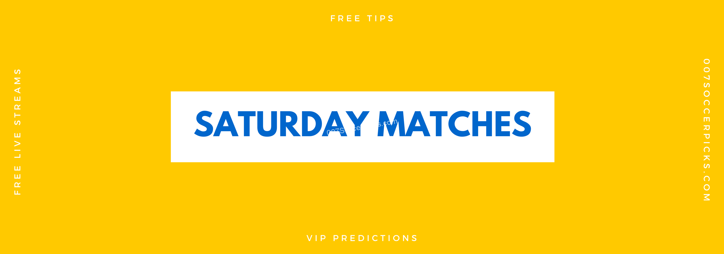 Saturday Matches – Saturday Picks